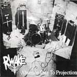 "Rwake ""Absence Due to Projection"""