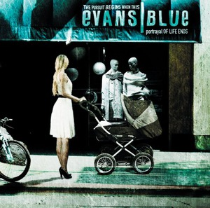 "Evans Blue ""The Pursuit Begins When This Portrayal of Life Ends"""
