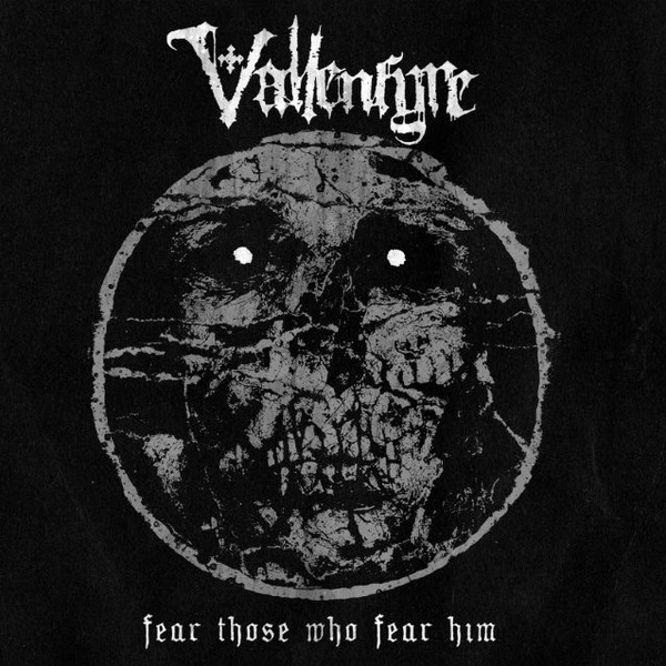 "Vallenfyre ""Fear Those Who Fear Him"""