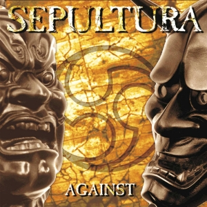 "Sepultura ""Against"""