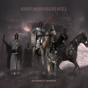 "Grotesque Orchestra ""Delusions of Grandeur"""