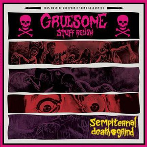 "Gruesome Stuff Relish ""Sempiternal Death Grind"""