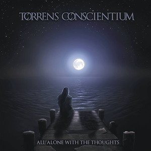 "Torrens Conscientium ""All Alone With the Thoughts"""