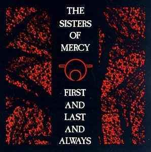 "The Sisters of Mercy ""First and Last and Always"""