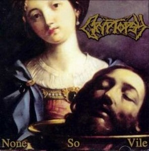 "Cryptopsy ""None So Vile"""