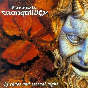 "Dark Tranquillity ""Of Chaos and Eternal Night"""
