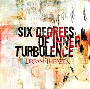 "Dream Theater ""Six Degrees of Inner Turbulence"""