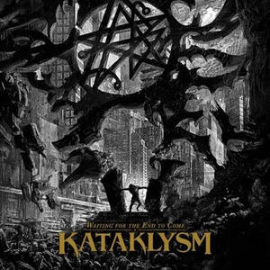 "Kataklysm ""Waiting for the End to Come"""